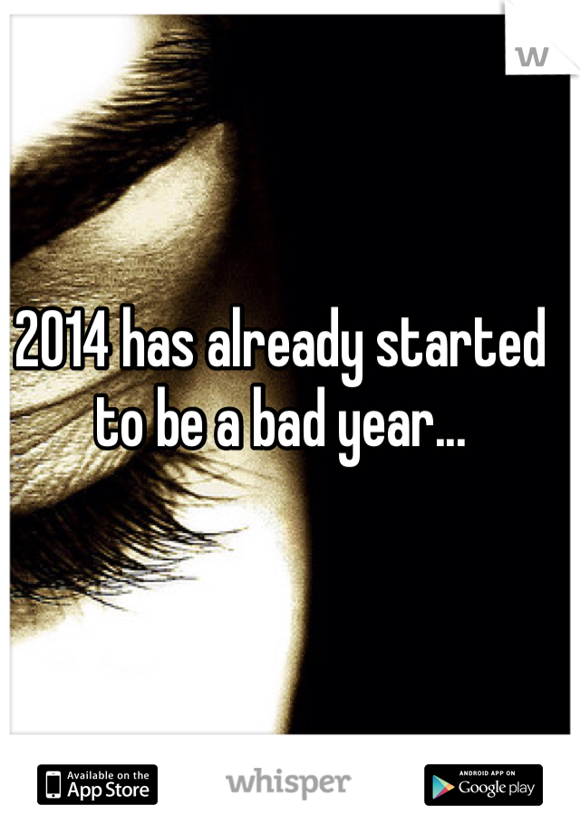 2014 has already started to be a bad year...