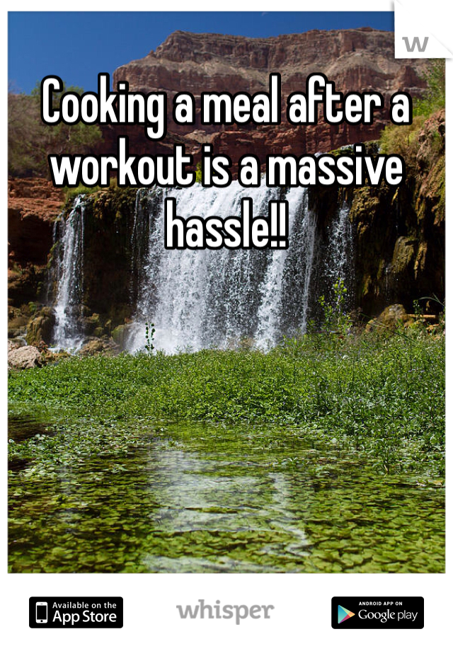 Cooking a meal after a workout is a massive hassle!!