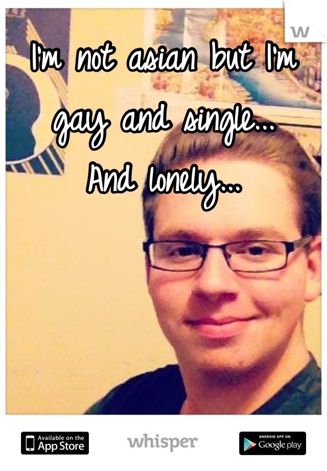 Gay Single And Lonely
