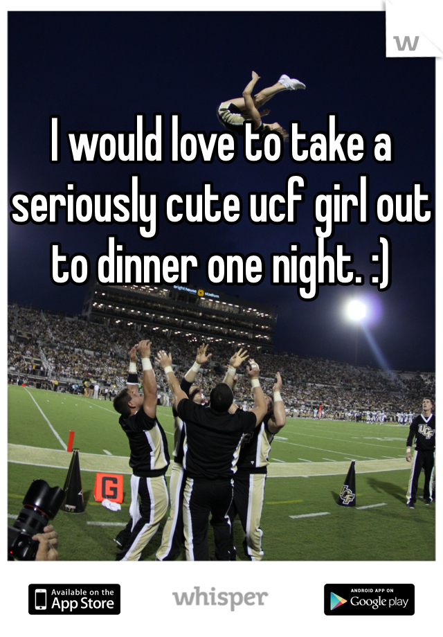 I would love to take a seriously cute ucf girl out to dinner one night. :)