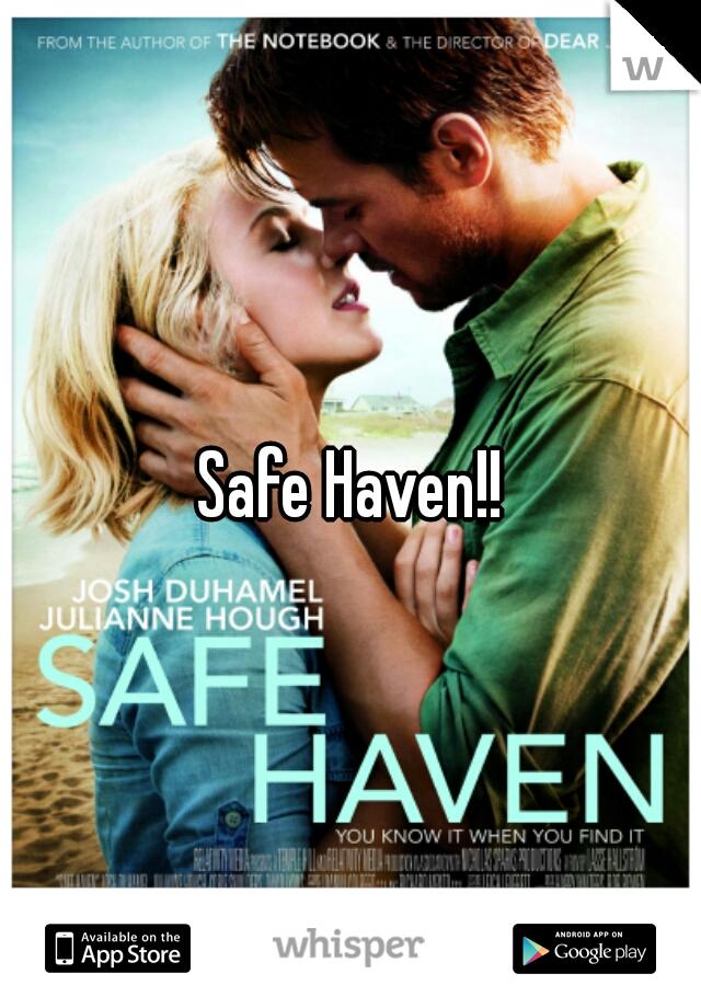 Safe Haven!!