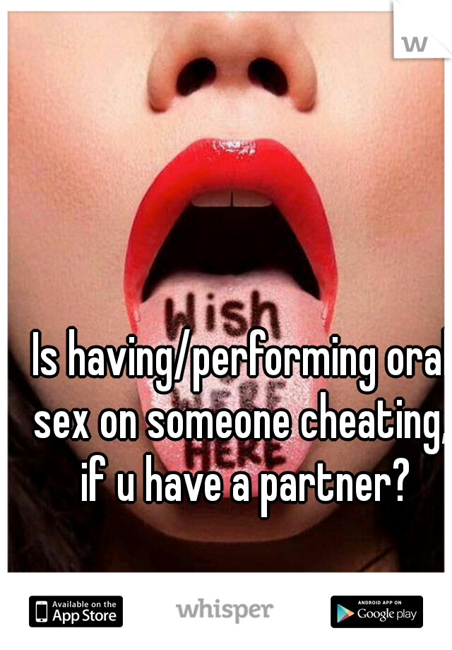 Is oral sex cheating pic