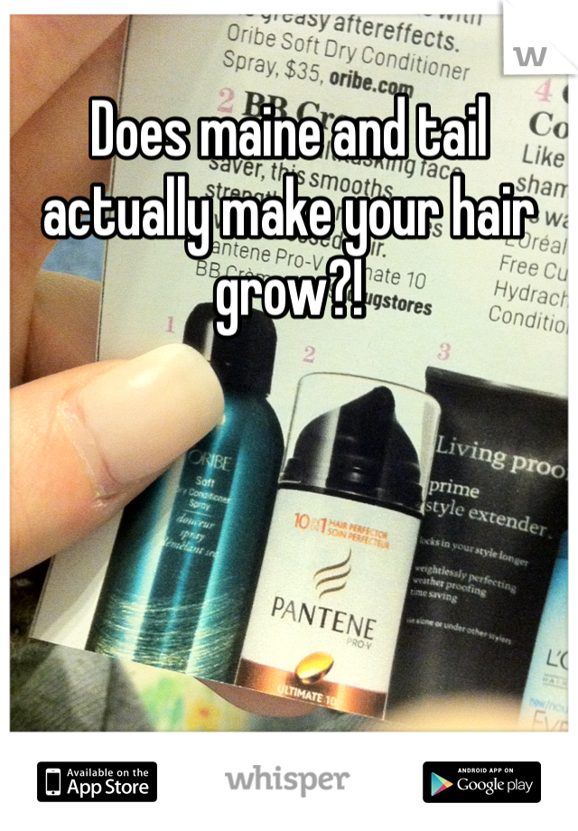Does maine and tail actually make your hair grow?!