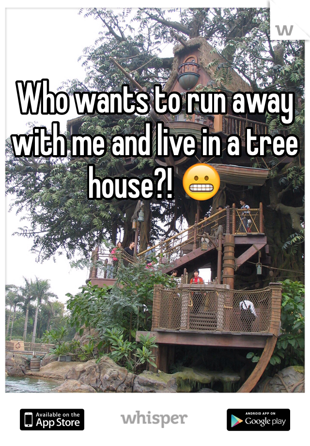 Who wants to run away with me and live in a tree house?! 😬