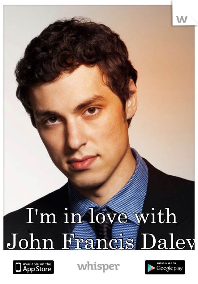I'm in love with John Francis Daley