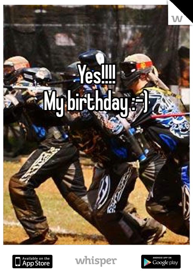 Yes!!!! My birthday :-)