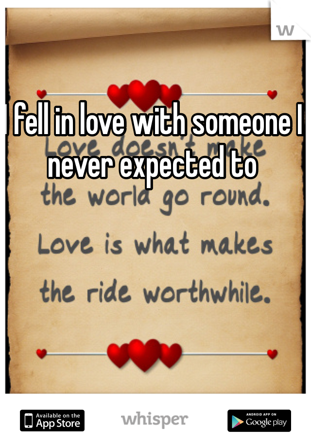 I fell in love with someone I never expected to