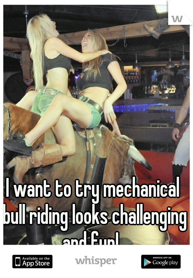 I want to try mechanical bull riding looks challenging and fun!