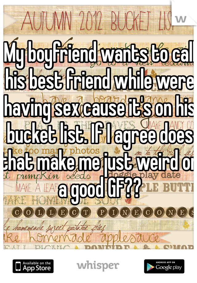 My boyfriend wants me to have sex with his friend