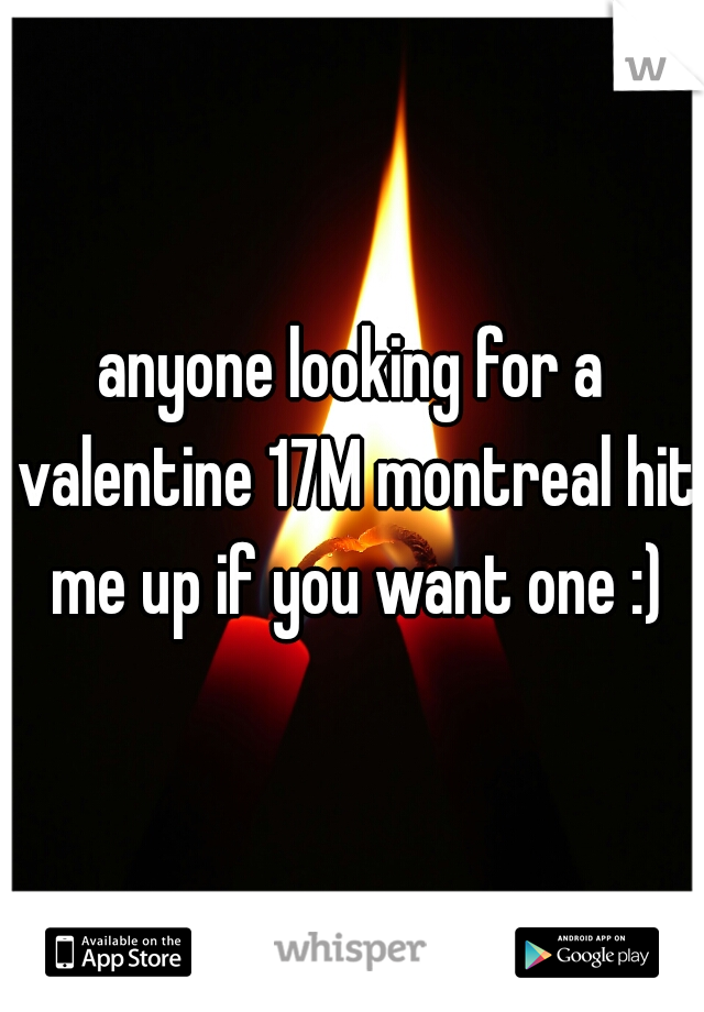 anyone looking for a valentine 17M montreal hit me up if you want one :)