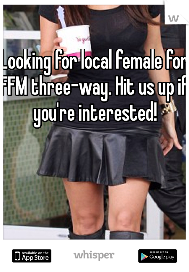 Looking for local female for FFM three-way. Hit us up if you're interested!