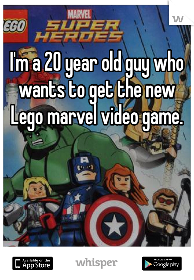 I'm a 20 year old guy who wants to get the new Lego marvel video game.