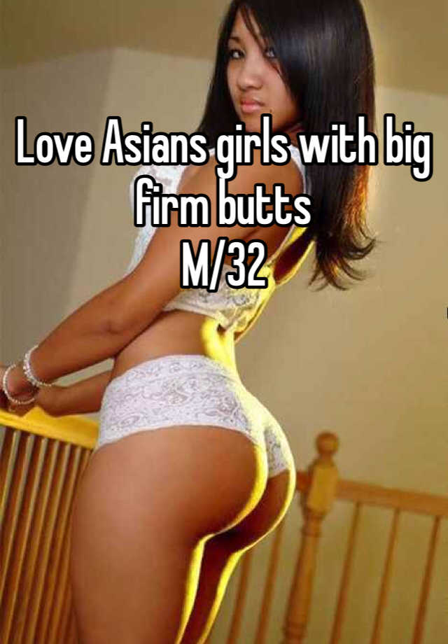 Big firm ass pics