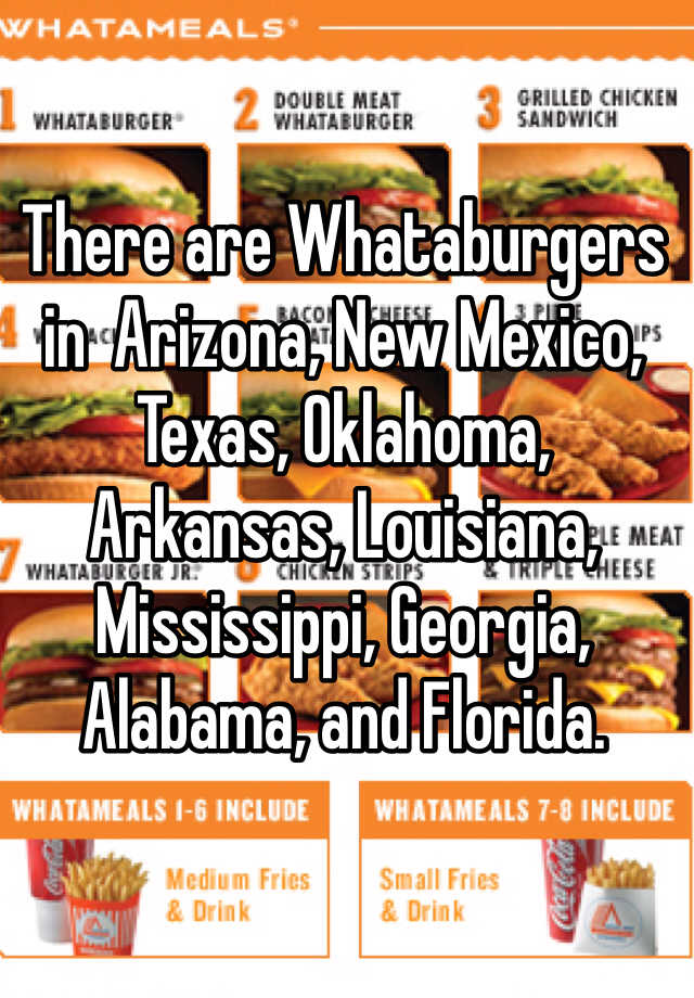 There are Whataburgers in Arizona, New Mexico, Texas