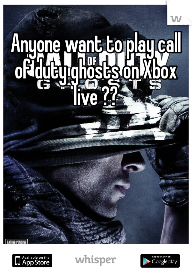 Anyone want to play call of duty ghosts on Xbox live ??