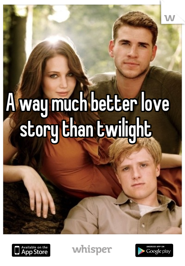 A way much better love story than twilight