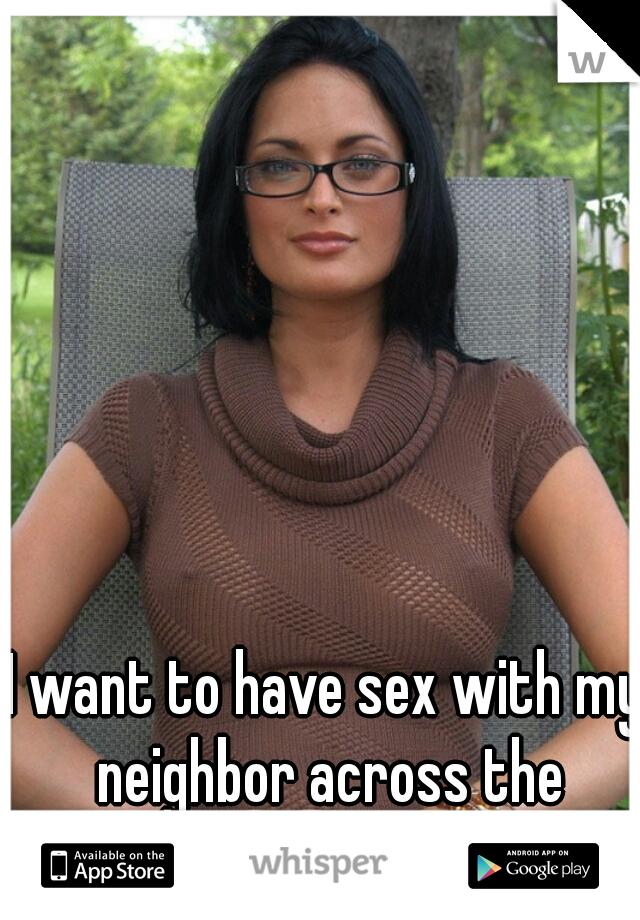 had sex with my gay neighbor