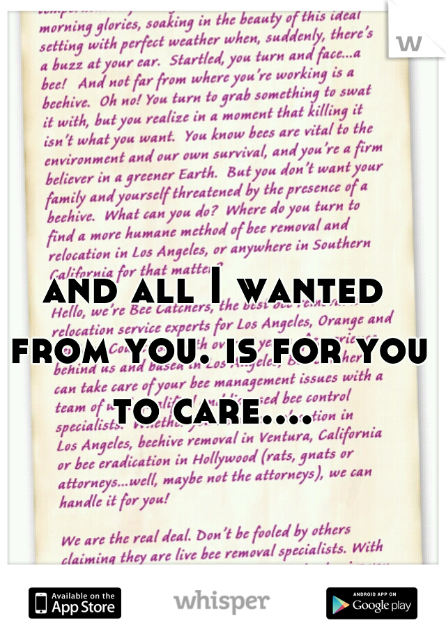 and all I wanted from you. is for you to care....