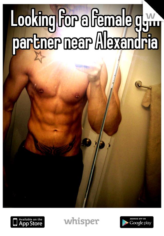 Looking for a female gym partner near Alexandria