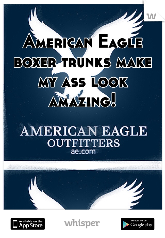 American Eagle boxer trunks make my ass look amazing!