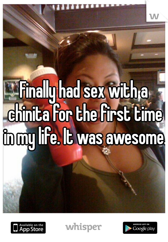 Finally had sex with a chinita for the first time in my life. It was awesome.