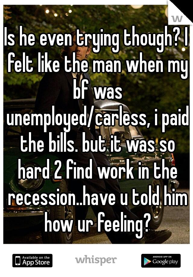 My boyfriend is unemployed