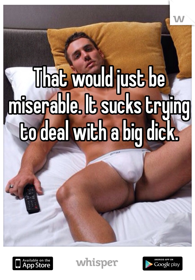 how to deal with a big dick