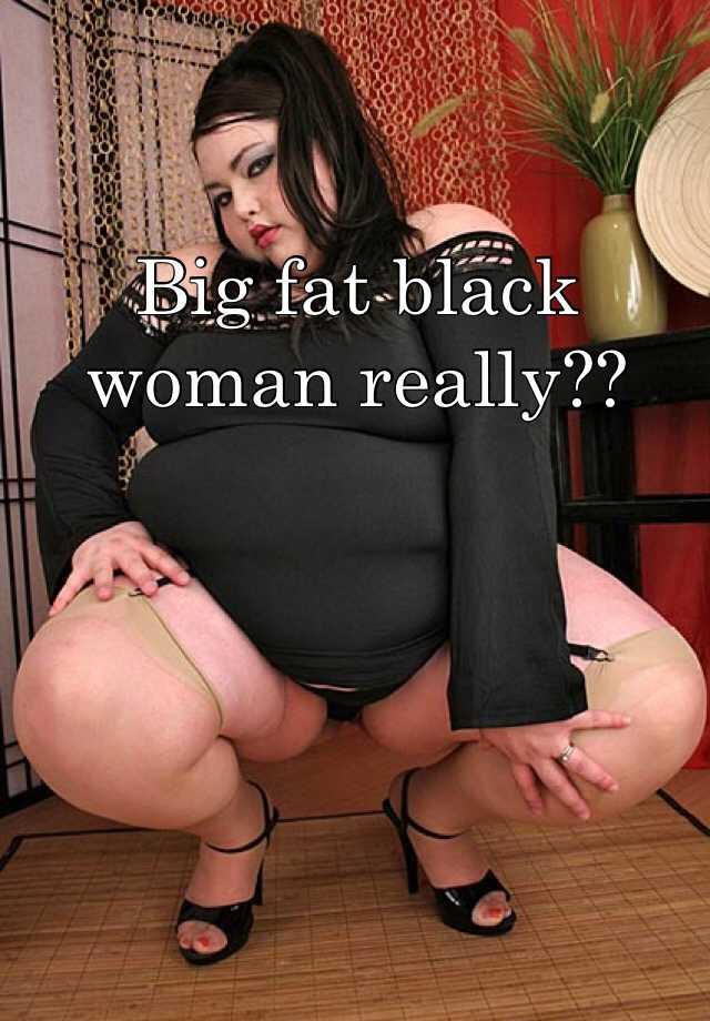 a really fat lady