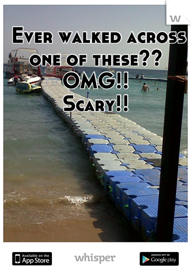Ever walked across one of these?? OMG!! Scary!!
