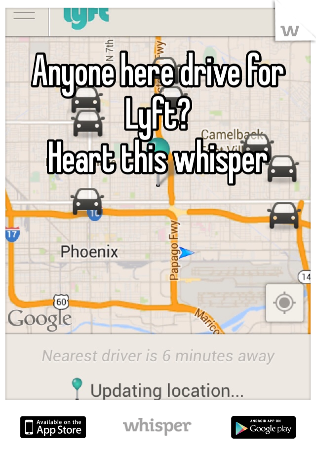 Anyone here drive for Lyft? Heart this whisper