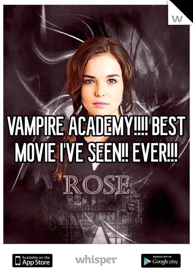 VAMPIRE ACADEMY!!!! BEST MOVIE I'VE SEEN!! EVER!!!