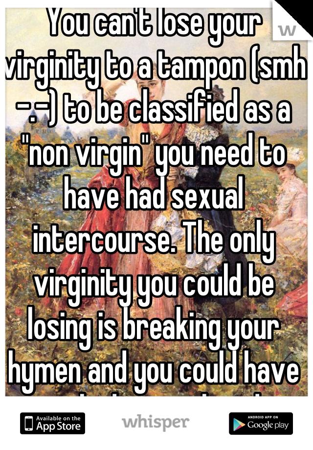 Tampon Lose Virginity