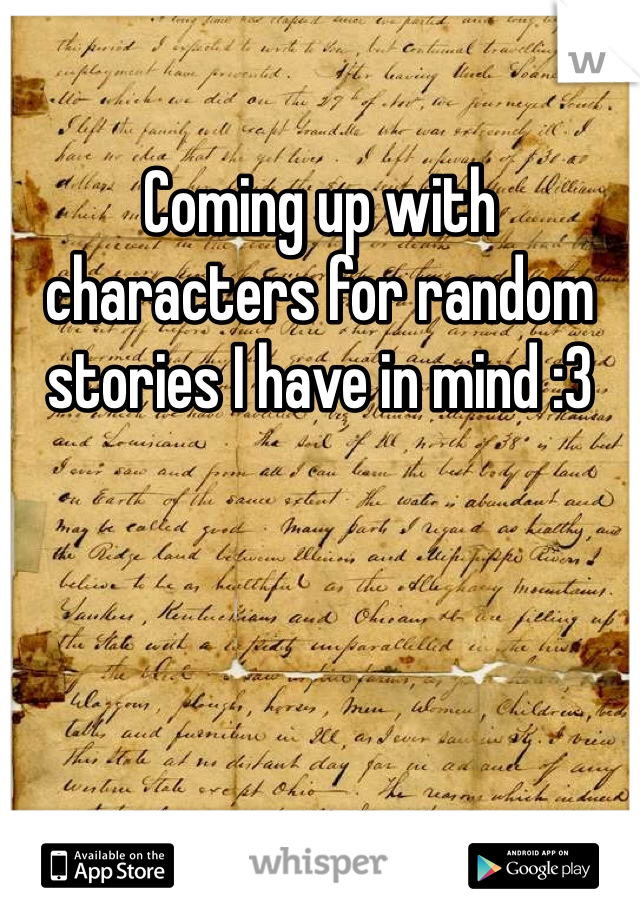 Coming up with characters for random stories I have in mind :3
