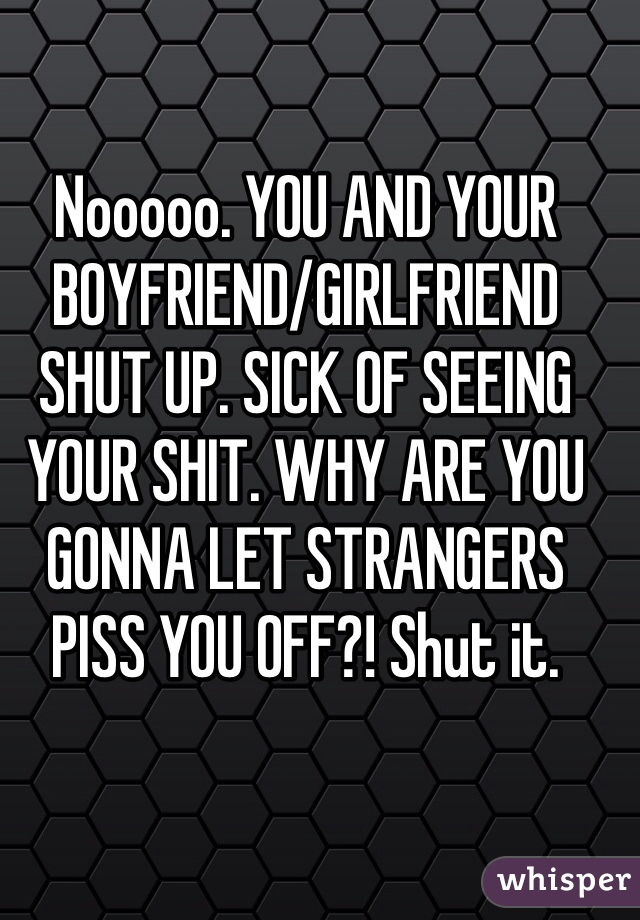 Shut up or piss off
