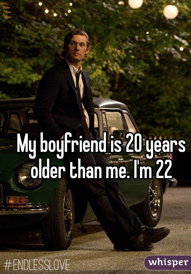 My boyfriend is 20 years older than me. I'm 22