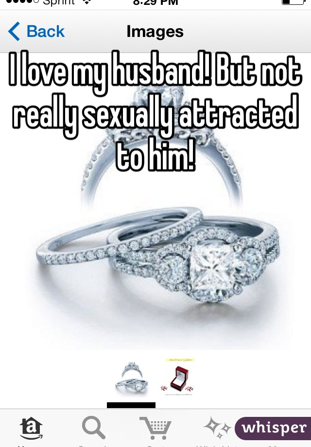 I love my husband! But not really sexually attracted to him!