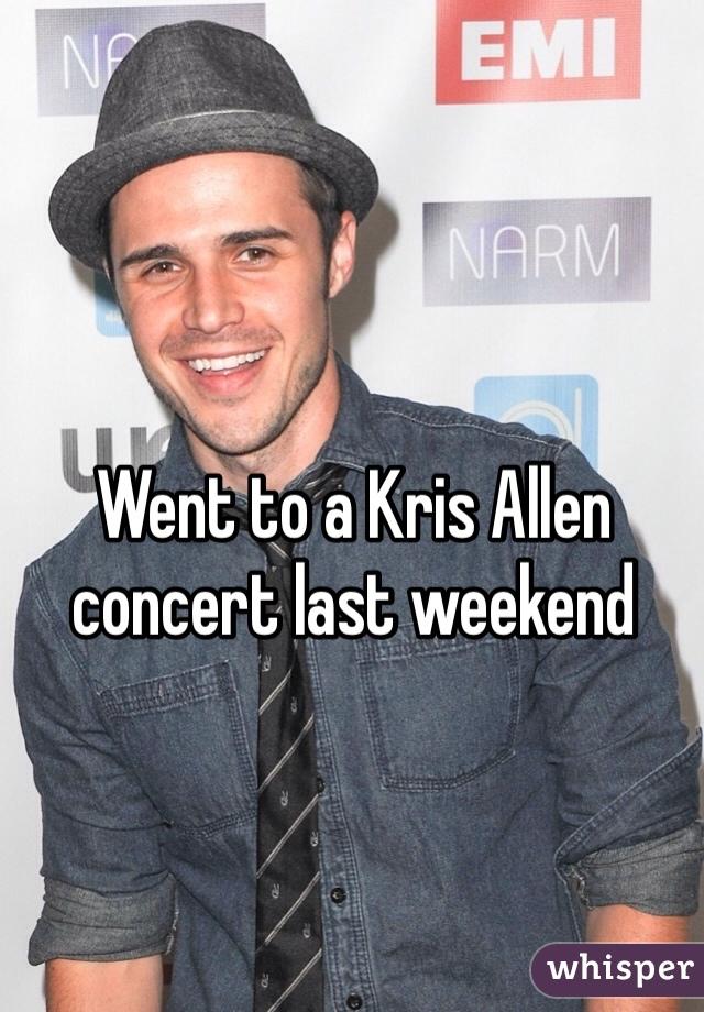 Went to a Kris Allen concert last weekend