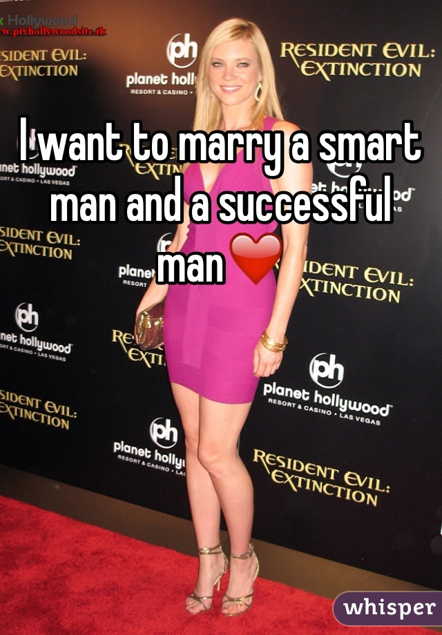 I want to marry a smart man and a successful man❤️