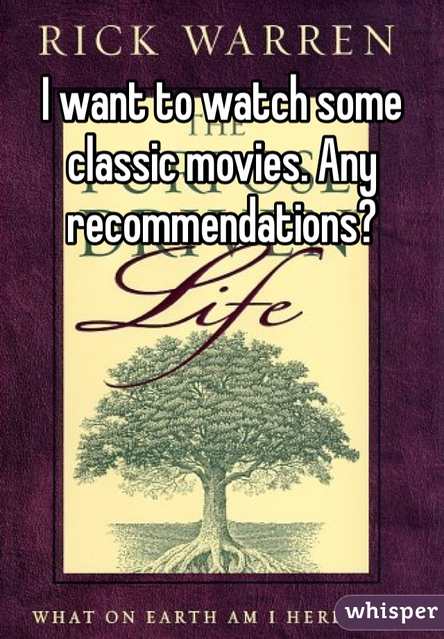 I want to watch some classic movies. Any recommendations?