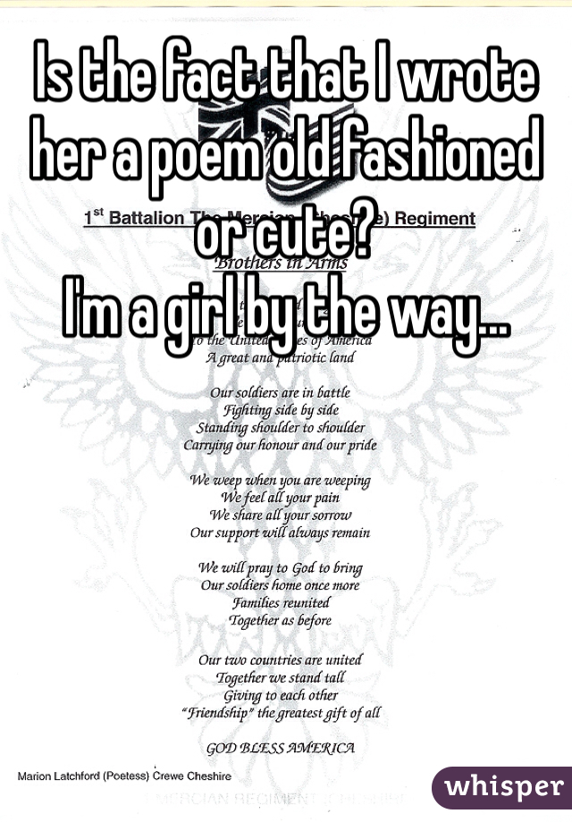 Is the fact that I wrote her a poem old fashioned or cute?  I'm a girl by the way...