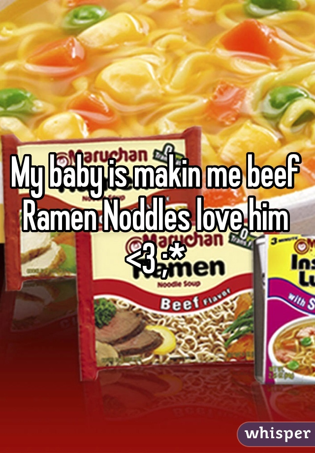 My baby is makin me beef Ramen Noddles love him <3 ;*