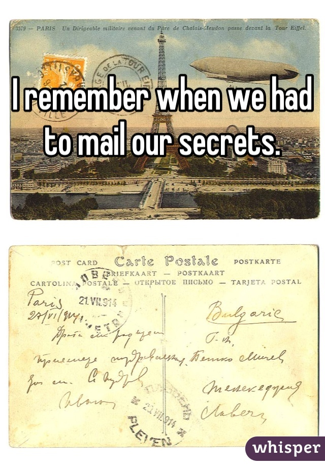 I remember when we had to mail our secrets.