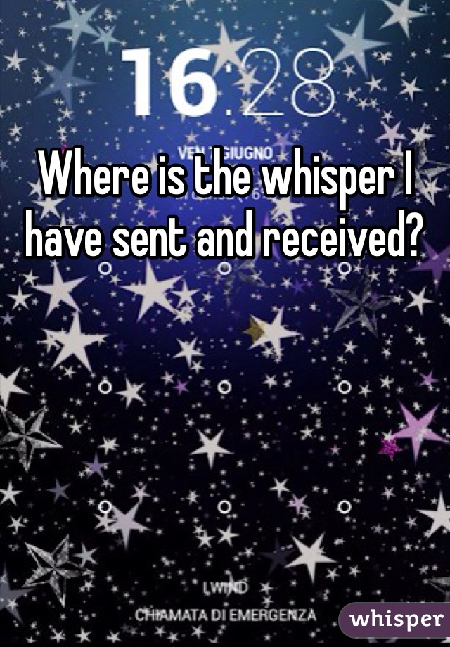 Where is the whisper I have sent and received?