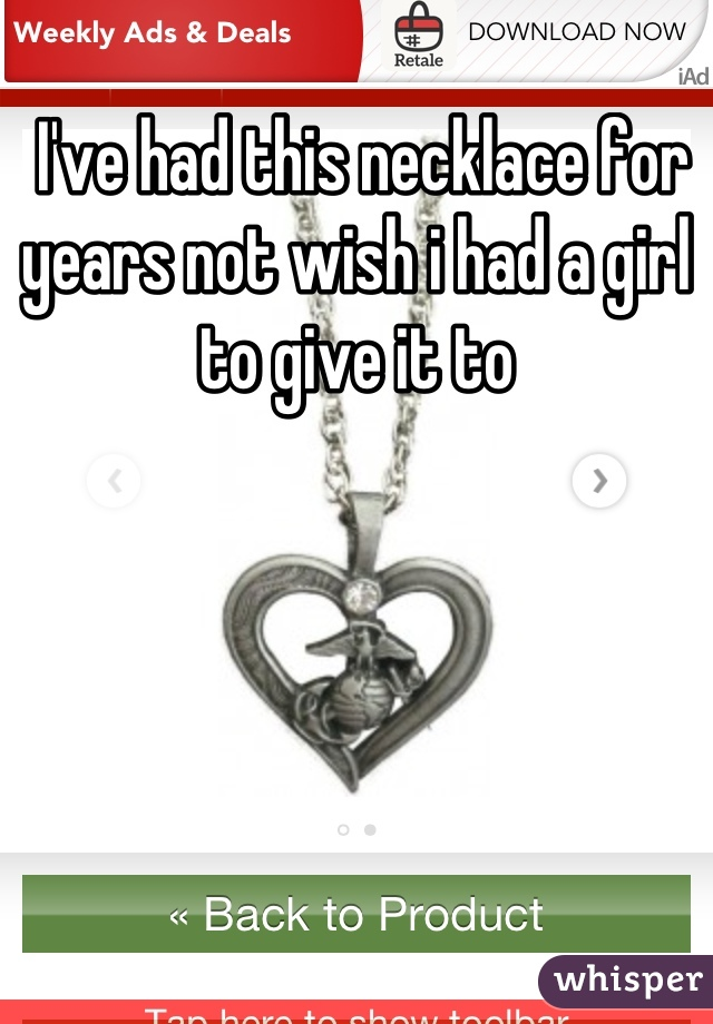 I've had this necklace for years not wish i had a girl to give it to