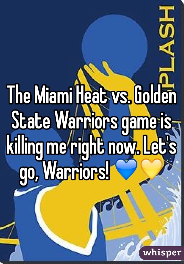 The Miami Heat vs. Golden State Warriors game is killing me right now. Let's go, Warriors! 💙💛