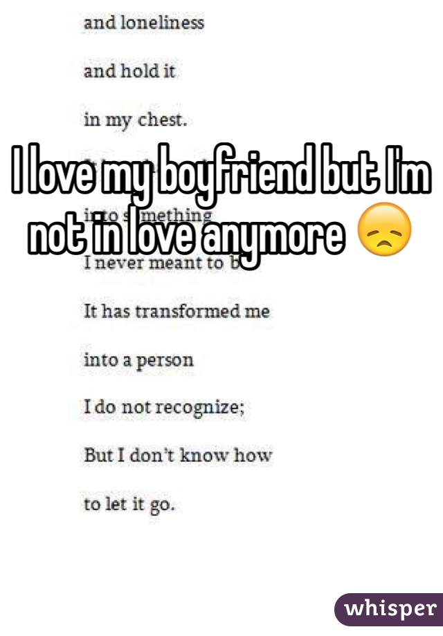I love my boyfriend but I'm not in love anymore 😞