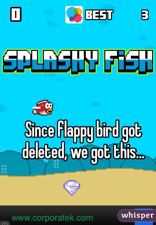 Since flappy bird got deleted, we got this...