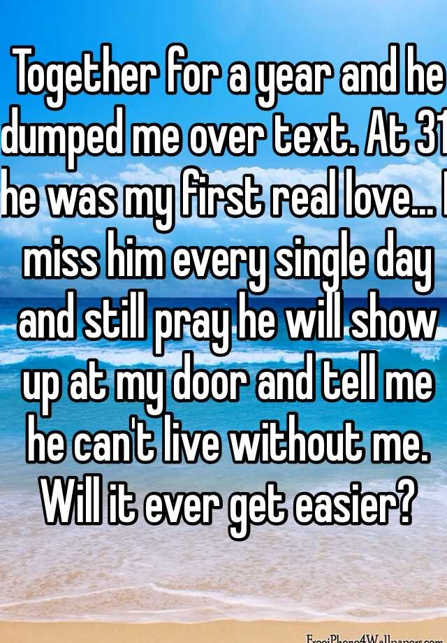 he dumped me but still texts