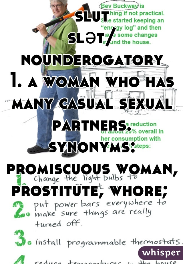 Slət Nounderogatory 1 A Woman Who Has Many Casual Ual Partners Synonyms Promiscuous