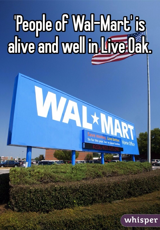 'People of Wal-Mart' is alive and well in Live Oak.